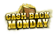 Cash Back Every Monday Bonus
