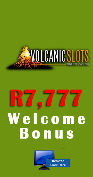 Sign Up At Volcanic Slots Casino And Start Off With A R7,777 Welcome Bonus