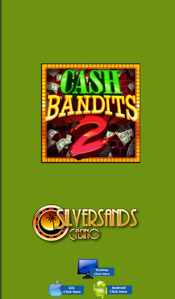 RTG Casino Games - Play Cash Bandits 2 For Real Money At SilverSands Casino