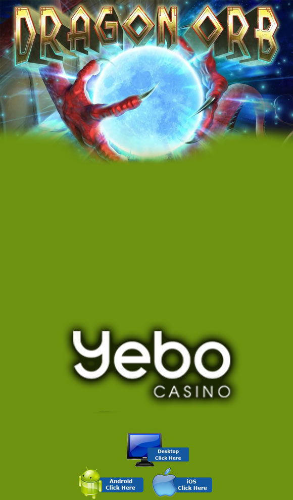 RTG Casino Games - Play Dragon Orb At Yebo Casino