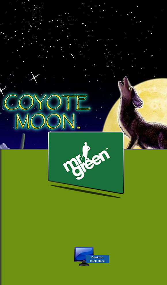 IGT Casino Games - Play Coyote Moon For Real Money At Mr Green